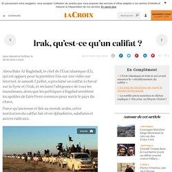 Irak, qu'est-ce qu'un califat ? - La Croix
