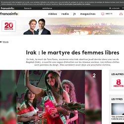 Irak : le martyre des femmes libres
