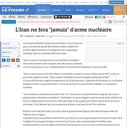 L'Iran ne fera 'jamais' d'arme nucléaire