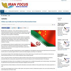 China says talks are way forward on Iran nuclear issue