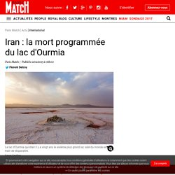 Iran : la mort programmée du lac d'Ourmia