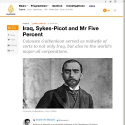 Iraq, Sykes-Picot and Mr Five Percent