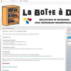 Boite à docs: IRD 6ème : séance 5 : Le catalogue (PMB)