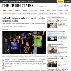 Ireland's 'migrant crisis' is one of equality, not integration
