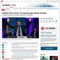 Ireland set to have 1st openly gay prime minister
