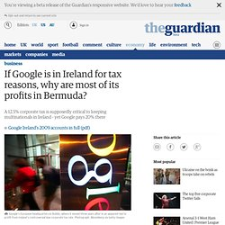 If Google is in Ireland for tax reasons, why are most of its profits in Bermuda?