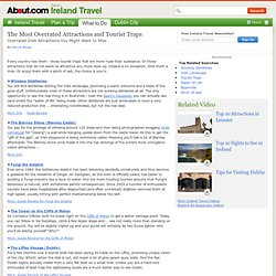 Ireland's Tourist Traps - Overrated Attractions in Ireland