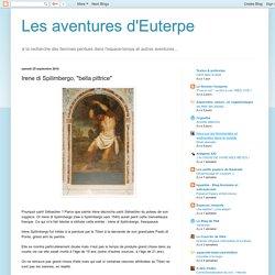 """Les aventures d'Euterpe: Irene di Spilimbergo, """"bella pittrice"""""""