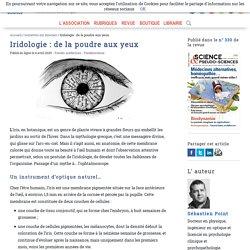 Iridologie: de la poudre aux yeux