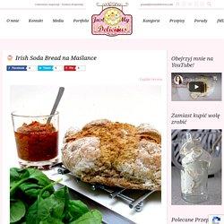 Irish Soda Bread na Maślance - Just My Delicious