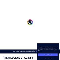 IRISH LEGENDS - Cycle 4 by BURT on Genially