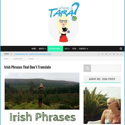 Irish Phrases That Don't Translate - Where Is Tara?