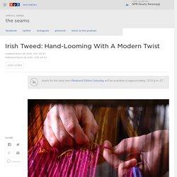 Irish Tweed: Hand-Looming With A Modern Twist