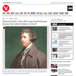 Edmund Burke: How did a long-dead Irishman become the hottest thinker of 2010? - UK Politics - UK - The Independent