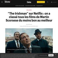 """""""The Irishman"""" sur Netflix : on a classé tous les films de Martin Scorsese du moins bon au meilleur - Cinéma"""