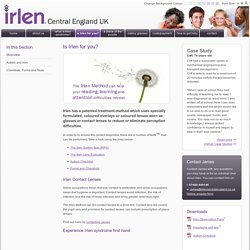 Is Irlen for you? - Irlen Central England Limited