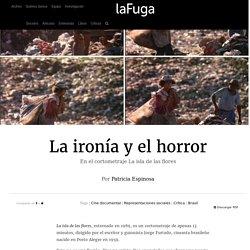 La ironía y el horror: En el cortometraje La Isla de las Flores