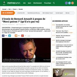 """L'ironie de Bernard Arnault à propos de """"Merci patron !"""" (qu'il n'a pas vu)"""
