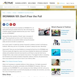 IRONMAN 101: Don't Fear the Full