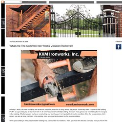 Best Iron Works Company: What Are The Common Iron Works Violation Removal?