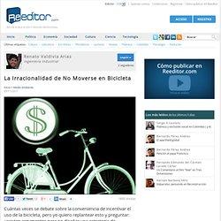 La Irracionalidad de No Moverse en Bicicleta - Economía y negocios