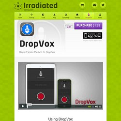 Irradiated Software - DropVox - Record Voice Memos to Dropbox