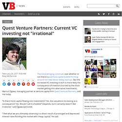 "Quest Venture Partners: Current VC investing not ""irrational"""