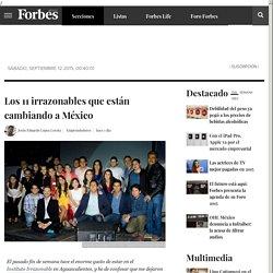 Los 11 irrazonables que están cambiando a México