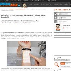 Circret Smart Bacelet : un concept d'écran tactile à même le poignet (irréalisable ?)