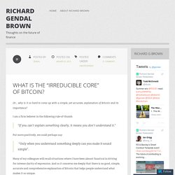 "What is the ""irreducible core"" of Bitcoin?"
