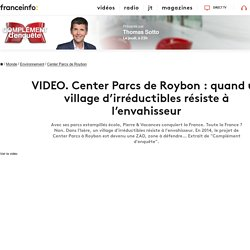 Center Parcs de Roybon : quand un village d'irréductibles résiste à l'envahisseur