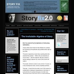 The Irrefutable Algebra of Story - Storyfix.com