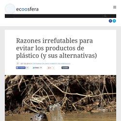 Razones irrefutables para evitar los productos de plástico (y sus alternativas)