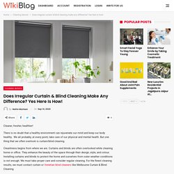 Does irregular curtain & blind cleaning make any difference? Yes here is how! - Wiki Blog