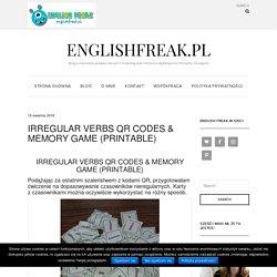 IRREGULAR VERBS QR CODES & MEMORY GAME (PRINTABLE) - englishfreak.pl