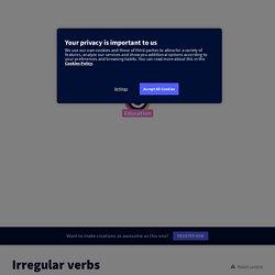 Irregular verbs by laurence.bernard on Genially