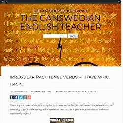 Irregular Past Tense Verbs – I Have Who Has?