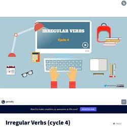Irregular Verbs (cycle 4)