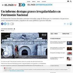 Un informe destapa graves irregularidades en Patrimonio Nacional