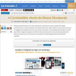 Mon Figaro : L'irrésistible chute de Hosni Moubarak