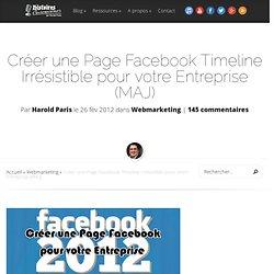 Créer une Page Facebook Timeline Irrésistible pour votre Entreprise (MAJ)
