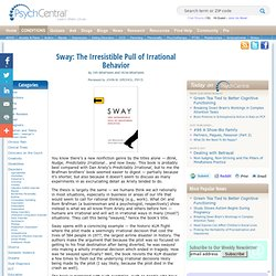 Sway: The Irresistible Pull of Irrational Behavior | Psych Central