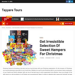 Get Irresistible Selection Of Sweet Hampers For Christmas – Tayyare Tours