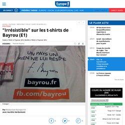 """""""Irrésistible"""" sur les t-shirtsde Bayrou (E1)"""