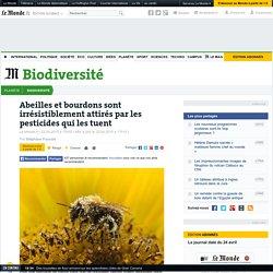Abeilles et bourdons sont irrésistiblement attirés par les pesticides qui les tuent