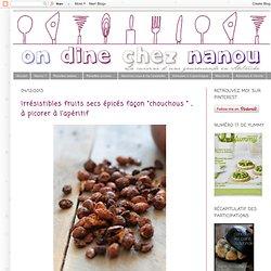 """Irrésistibles fruits secs épicés façon """"chouchous """" , à picorer à l'apéritif"""
