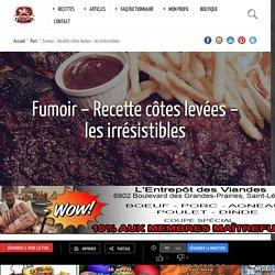 Fumoir - Recette côtes levées - les irrésistibles - MaitreFumeur.com