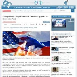 """L'irresponsable Congrès Américain """"déclare la guerre"""" à la Russie (Ron Paul) - Agence Info Libre"""