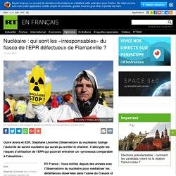 Nucléaire : qui sont les «irresponsables» du fiasco de l'EPR défectueux de Flamanville ?
