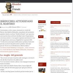 IRRIDUCIBILI ATTENDEVANO IL MARTIRIO — Blondet & Friends